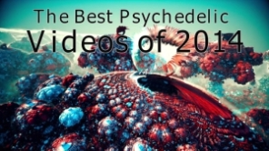 The Top 25 Psychedelic Videos of All Time | The Daily